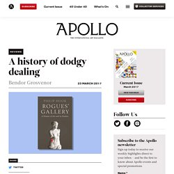 A history of dodgy dealing - Apollo Magazine