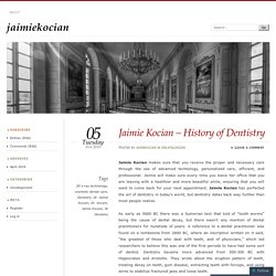Jaimie Kocian – History of Dentistry