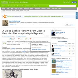 A Blood Soaked History: From Lilith to Dracula - The Vampire Myth Exposed - Vampire Mythology review