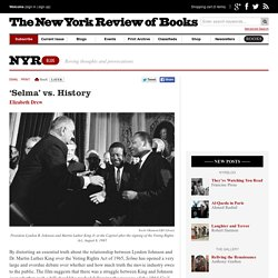 'Selma' vs. History by Elizabeth Drew