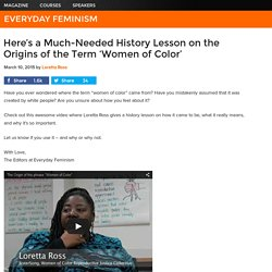 Here's a Much-Needed History Lesson on the Origins of the Term 'Women of Color'