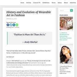 History and Evolution of Wearable Art in Fashion