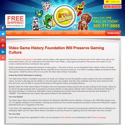 Video Game History Foundation Will Preserve Gaming Culture