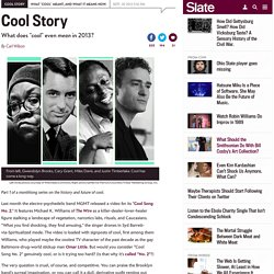 The history and future of cool: What does the term mean in 2013?