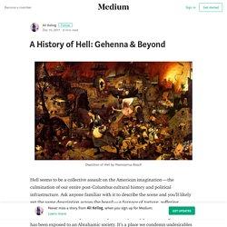 A History of Hell: Gehenna & Beyond – Ali Kellog