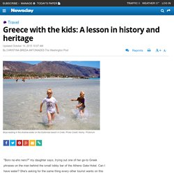 Greece with the kids: A lesson in history and heritage