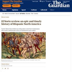 El Norte review: an epic and timely history of Hispanic North America