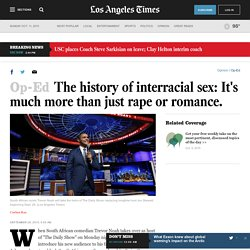 The history of interracial sex: It's much more than just rape or romance.