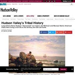 Hudson Valley's Tribal History - Hudson Valley Magazine - July 2016 - Poughkeepsie, NY