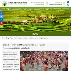 Learn the History and Meaning Behind Ifugao Fashion