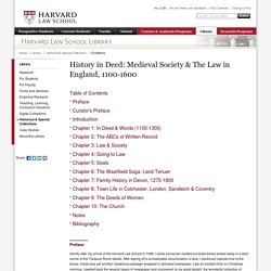 History in Deed: Medieval Society & The Law in England, 1100-1600