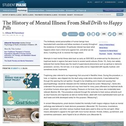 "The History of Mental Illness: From ""Skull Drills"" to ""Happy Pills"""