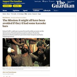 The Mission: it might all have been avoided if they'd had some karaoke bars