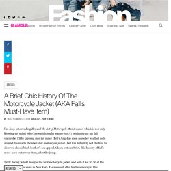 A Brief, Chic History Of The Motorcycle Jacket (AKA Fall's Must-Have Item)