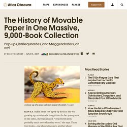 The History of Movable Paper in One Massive, 9,000-Book Collection