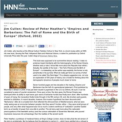 "Jim Cullen, Review of Peter Heather's ""Empires and Barbarians: The Fall of Rome and the Birth of Europe"" (Oxford, 2012)"