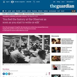 'You feel the history at the Observer as soon as you start to write or edit'