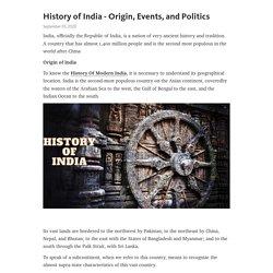 History of India - Origin, Events, and Politics