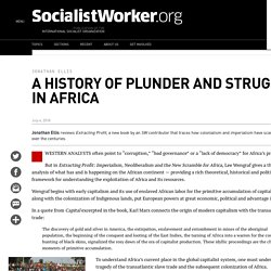 7/4/18: A history of plunder and struggle in Africa