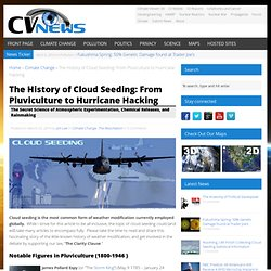The History of Cloud Seeding: From Pluviculture to Hurricane Hacking