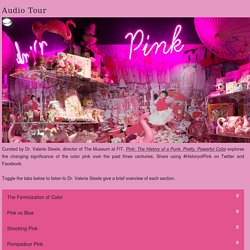 Pink: The History of Punk, Pretty, Powerful Color Audio Tour