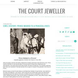 Jewel History: Prince Wedded to a Princess (1907)