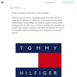 A Trip to the History and Products of Tommy Hilfiger