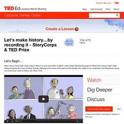 Let's make history…by recording it - StoryCorps & TED Prize