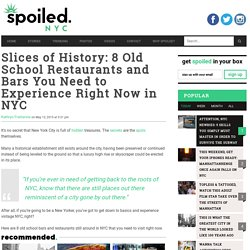Slices of History: 8 Old School Restaurants and Bars You Need to Experience Right Now in NYC