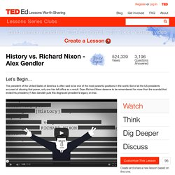History vs. Richard Nixon - Alex Gendler