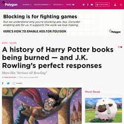 A history of Harry Potter books being burned — and J.K. Rowling's perfect responses