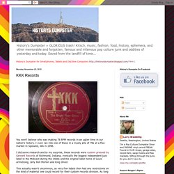 History's Dumpster: KKK Records