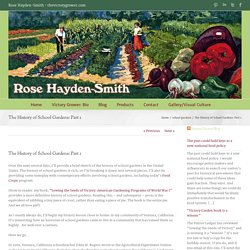 The History of School Gardens: Part 1 - Rose Hayden-Smith