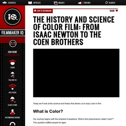 The History and Science of Color Film: From Isaac Newton to the Coen Brothers