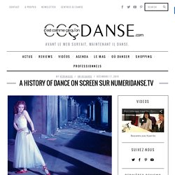 A history of dance on screen sur Numeridanse.tv