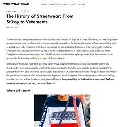 The History of Streetwear: From Stüssy to Vetements