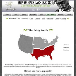 All about the Dirty South - History, Styles, Famous Performers and more...
