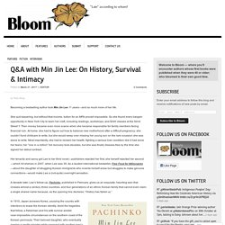 Q&A with Min Jin Lee: On History, Survival & Intimacy