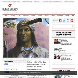 Native History: The Day Tecumseh's Prophecy Rocked the World