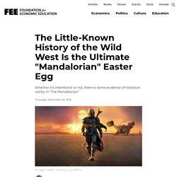 """The Little-Known History of the Wild West Is the Ultimate """"Mandalorian"""" Easter Egg"""