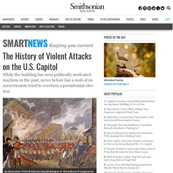 ANALYSIS - History of violent attacks on the US Capital (Smithsonian mag.)