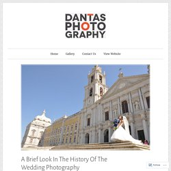 A Brief Look In The History Of The Wedding Photography in Towcester – Dantas Photography