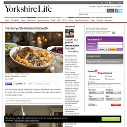The history of the Yorkshire Christmas Pie - Food & drink