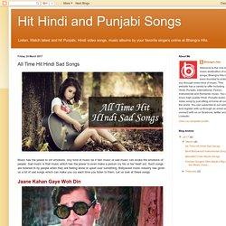 Hit Hindi and Punjabi Songs: All Time Hit Hindi Sad Songs