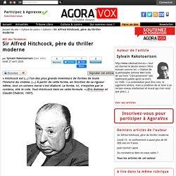 Sir Alfred Hitchcock, père du thriller moderne