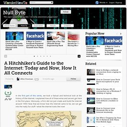 A Hitchhiker's Guide to the Internet: Today and Now, How It All Connects