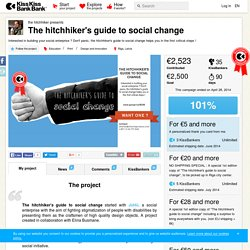the hitchhiker presents The hitchhiker's guide to social change — KissKissBankBank