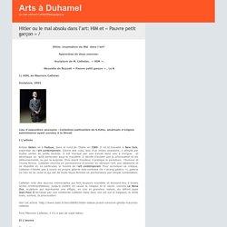 Arts à Duhamel » Blog Archive » Hitler ou le mal absolu dans l'art: HIM et «Pauvre petit garçon» /