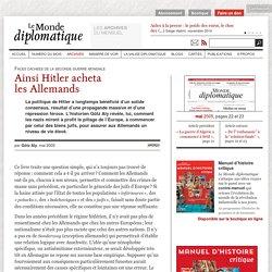 Ainsi Hitler acheta les Allemands, par Götz Aly (Le Monde diplomatique, mai 2005)