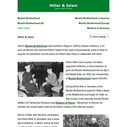 The link between Muslims & Hitler - he allied with Muslim Brotherhood in WW2, they fought as 'Scimitar Waffen', then morphed into Al Quada